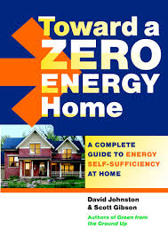 energy efficient home design books toward a zero energy home a complete guide to energy self