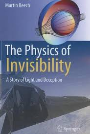 Physics Of Light The Physics Of Invisibility A Story Of Light And Deception By