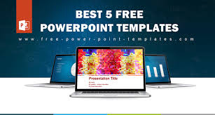 best free powerpoint templates 5 best powerpoint templates for