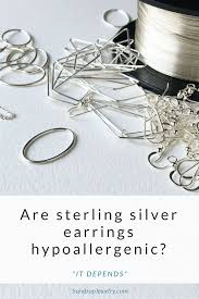 hypoallergenic earrings s are sterling silver earrings hypoallergenic