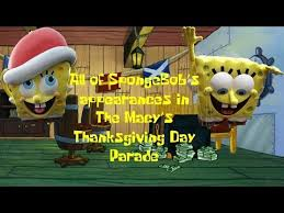 all of spongebob s appearances in the macy s thanksgiving day parade