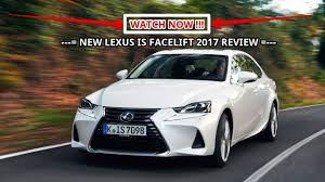 lexus is300h price watch now new lexus is facelift 2017 review youtube