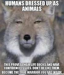 Meme Animals - humans dressed up as animals this proves their life sucks and have
