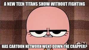 Teen Titans Memes - unamused anais meme 1 teen titans go by trc tooniversity on