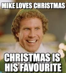 Mike Meme - mike loves christmas buddy the elf meme on memegen
