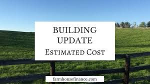 Estimated Cost Of Building A House House Building Archives Farmhouse Finance