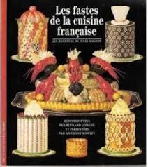 livre cuisine fran ise les fastes de la cuisine française les recettes de jules gouffé
