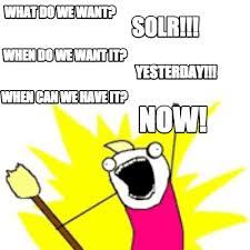What Do We Want Meme Generator - meme creator what do we want solr when do we want it