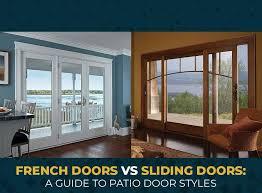 Patio Door Styles Doors Vs Sliding Doors A Guide To Patio Door Styles