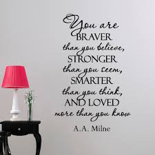 wall decal quote you are braver than you believe stronger than details wall decal