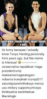 Tonya Meme - backwhen takinga knee meant taking a knee its funny because i