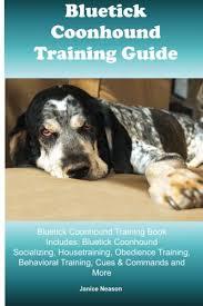 training a bluetick coonhound to hunt bluetick coonhound training guide bluetick coonhound training book
