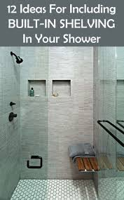 Shelves Built Into Wall 12 Design Ideas For Including Built In Shelving In Your Shower