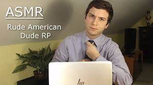 rude american asmr rude american dude coworker roleplay tapping mouth