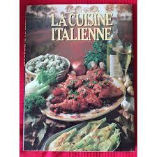 cuisine italiene cuisine italienne de format beau livre