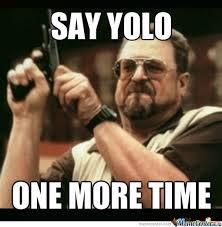 Yolo Meme - no yolo by parrett7 meme center
