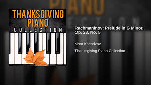 thanksgiving piano rachmaninov prelude in g minor op 23 no 5 youtube