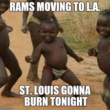St Louis Rams Memes - third world success kid meme imgflip