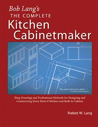 Kitchen Cabinet Shop Bob Lang U0027s Complete Kitchen Cabinet Maker Shop Drawings And