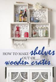 wooden crate wall shelves making dining shelves out of wooden crates u2013 gal at home