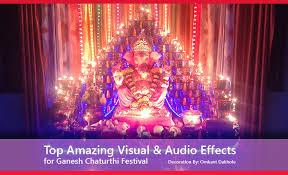 top visual u0026 audio effects for ganesh chaturthi festival