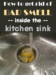 kitchen sink smells bad how to get rid of bad smell inside the kitchen sink cleaningdiy net