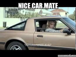 Auto Meme Generator - awesome auto meme generator nice car mate auto meme generator png
