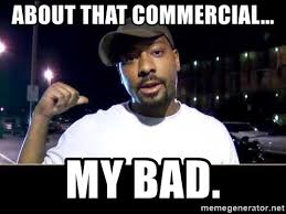 about that commercial my bad everest dude meme generator