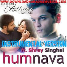 download mp3 album of hamari adhuri kahani humnava shrey instrumental version download hamari adhuri kahani