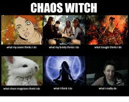 Witch Meme - chaos witch what google thinks do what my coven thinks i do what