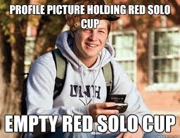 Red Solo Cup Meme - profile picture holding red solo cup empty red solo cup college