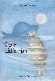 dear little fish andre dahan amazon com books