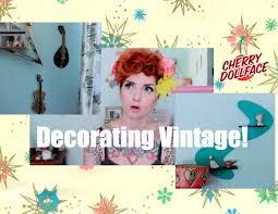 how to decorate your home vintage retro tips by cherry dollface how to decorate your home vintage retro tips by cherry dollface youtube