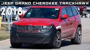 trackhawk jeep cherokee 2018 jeep grand cherokee trackhawk spy shots youtube