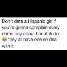 Dating A Latina Meme - 133 best latina enough said images on pinterest quotes girls