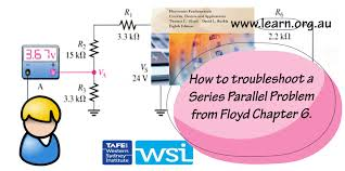 troubleshoot series parallel circuit floyd video learn org au