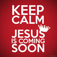 keep calm jesus is coming soon quotestoquotes
