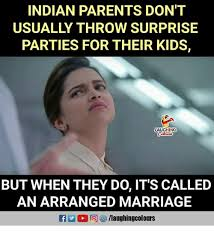 Indian Parents Memes - indian parents dont usually throw surprise parties for their kids