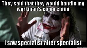 Workers Comp Meme - dealing with sedgwick claim s management services quickmeme