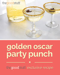 golden oscars party punch exclusive recipe thegoodstuff