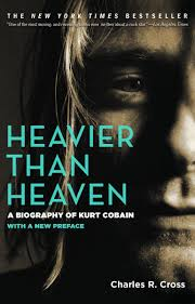 Kurt Cobain Quotes On Love by Heavier Than Heaven A Biography Of Kurt Cobain Charles R Cross