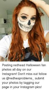 Redhead Meme - ま posting redhead halloween fan photos all day on our instagram