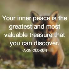 Inner Peace Meme - your inner peace is the greatest and most valuable treasure that you