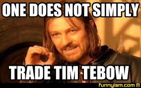 Tebow Meme - one does not simply trade tim tebow meme factory funnyism funny