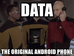 Star Trek Meme Generator - data the original android phone star trek android data plan