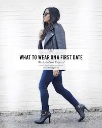 what to wear on a first date we asked the experts the everygirl