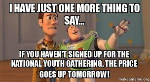 One More Thing Meme - i have just one more thing to say if you haven t signed up for