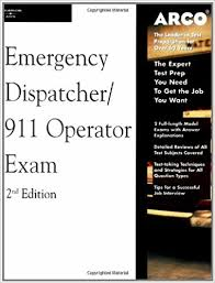911 Dispatcher Resume Arco Master The Emergency Dispatcher 911 Operator Exam 2nd