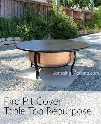 Outdoor Firepit Cover Pit Cover Table Top Repurpose Jonesing2create