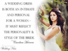 wedding dress quotes southern bridal quote a wedding dress is both an intimate and